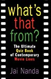 What's That From?: The Ultimate Quiz Book of Contemporary Movie Lines