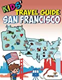 img - for Kids' Travel Guide - San Francisco: Kids enjoy the best of San Francisco with fascinating facts, fun activities, useful tips, quizzes and Leonardo! (Volume 10) book / textbook / text book