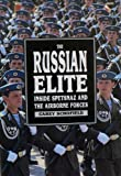 The Russian Elite: Inside Spetsnaz and the Airborne Forces