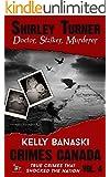 Shirley Turner: Doctor, Stalker, Murderer (Crimes Canada: True Crimes That Shocked The Nation Book 4)