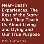 Near-Death Experiences: The Rest of t...