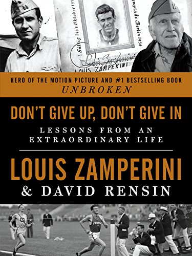 Don't Give Up, Don't Give In: Lessons from an Extraordinary Life PDF