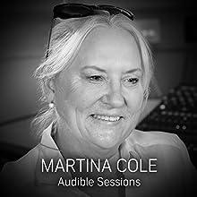 Martina Cole - June 2017: Audible Sessions: FREE Exclusive interview Discours Auteur(s) : Elise Italiaander Narrateur(s) : Martina Cole