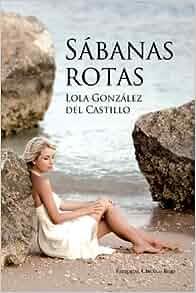 Edition): Lola Gonzalez Del Castillo: 9788499916514: Amazon.com: Books