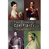 The Coburg Conspiracy: Royal Plots and Manoeuvresby Richard Sotnick