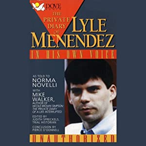 The Private Diary of Lyle Menendez: In His Own Words | [Norma Novelli, Mike Walker (edited by Judith Spreckels)]