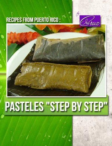 "Pasteles ""Step by Step"" (Recipes from Puerto Rico # 1) by Iris Cruz"