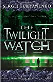 Sergei Lukyanenko The Twilight Watch: 3/3 (Night watch triology)