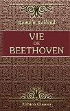 echange, troc Romain Rolland - Vie de Beethoven: Sixième édition