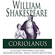Coriolanus Performance Auteur(s) : William Shakespeare Narrateur(s) : Richard Burton, Jessica Tandy