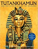 Zahi A. Hawass Tutankhamun and the Golden Age of the Pharaohs: Official Companion Book to the Exhibition
