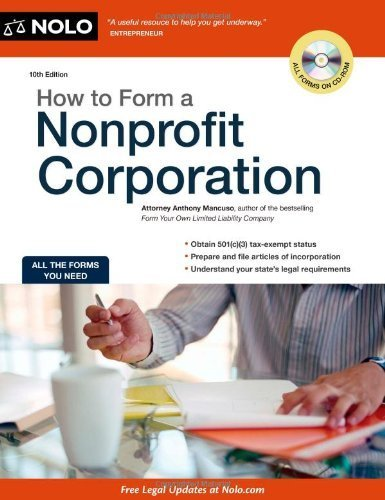 How to Form a Nonprofit Corporation (How to Form a Nonprofit Corporation (W/Disk)) Tenth Edition by Attorney, Anthony Mancuso published by Nolo Paperback