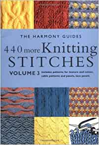440 More Knitting Stitches: Volume 3 (The Harmony Guides): The Harmony Guides...