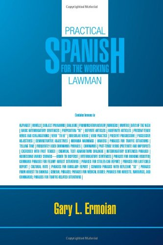 PRACTICAL SPANISH FOR THE WORKING LAWMAN (Multilingual Edition)