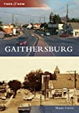 Gaithersburg (Then and Now)
