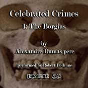 The Borgias: Celebrated Crimes, Book 1 | Alexandre Dumas
