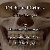 The Borgias: Celebrated Crimes, Book 1 | [Alexandre Dumas]