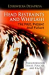 Head Restraints and Whiplash: The Pas...