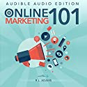 Online Marketing 101: Effective Marketing Strategies for Driving Free Organic Search Traffic to Your Website (Online Marketing Series) (       UNABRIDGED) by R .L. Adams Narrated by Dave Clark