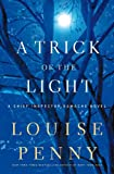 img - for By Louise Penny A Trick of the Light: A Chief Inspector Gamache Novel (First Edition) book / textbook / text book