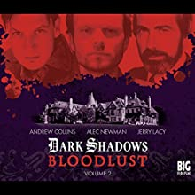 Dark Shadows - Bloodlust Volume 1 | Livre audio Auteur(s) : Alan Flanagan, Will Howells, Joseph Lidster Narrateur(s) : Jerry Lacy, Lara Parker, David Selby, Kathry Leigh Scott, Stephanie Ellyne, Andrew Collins, Marie Wallace