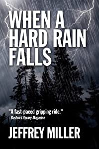 When A Hard Rain Falls by Jeffrey Miller ebook deal