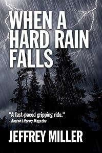 When A Hard Rain Falls by Jeffrey Miller ebook deal