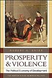 Prosperity & Violence: The Political Economy of Development (Second Edition)  (The Norton Series in World Politics)