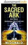 The Sacred Ark (A Mike Travis Paranormal Investigation Book 3) (English Edition)