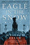 Eagle in the Snow: General Maximus and Romes Last Stand
