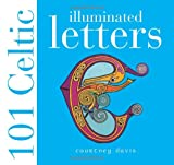 101 Celtic Illuminated Letters (0715317512) by Davis, Courtney