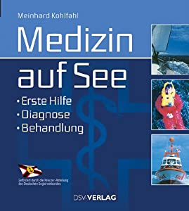 Medizin auf See: Erste Hilfe Diagnose Behandlung