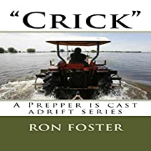 'Crick': A Prepper Is Cast Adrift, Book 2 (       UNABRIDGED) by Ron Foster Narrated by Duane Sharp