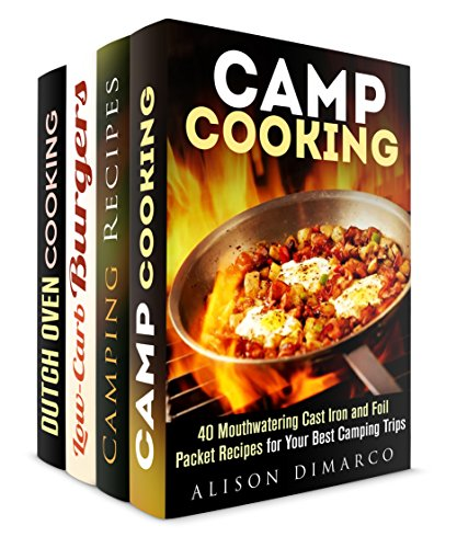 Trips and Cooking Box Set (4 in 1): Best Foil Packet, Dutch Oven, Burger, Smoker and Grill Recipes for Exciting Campouts (Outdoor Cooking & Camping Cookbook) by Alison DiMarco, Megan Beck, Brittany Lewis, Rose Heller