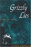 Grizzly Lies: A Mystery Novel