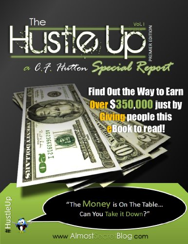 The Hustle Up: a Special Report