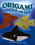 Origami Under the Sea (Dover Origami Papercraft) (0486477843) by John Montroll