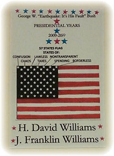 "H. DAVID WILLIAMS - George W. ""Earthquake: It's His Fault"" Bush PRESIDENTIAL YEARS 2009-20?? (English Edition)"