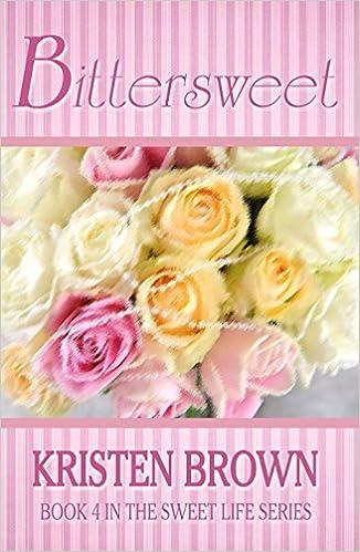 Bittersweet (The Sweet Life Book 4)