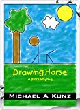 Drawing Horse (Drawing Rhyme Book 1)