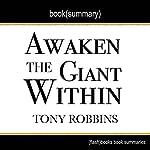 Summary of Awaken the Giant Within by Tony Robbins | Book Summary Includes Analysis |  FlashBooks Book Summaries