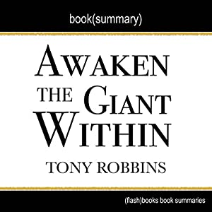 Summary of Awaken the Giant Within by Tony Robbins | Book Summary Includes Analysis Audiobook