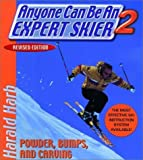 img - for Anyone Can Be an Expert Skier 2: Powder, Bumps, and Carving, Revised Edition by Harald Harb (2003-09-01) book / textbook / text book
