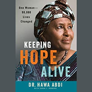Keeping Hope Alive: One Woman: 90,000 Lives Changed | [Hawa Abdi, Sarah J. Robbins]