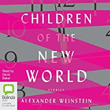 Children of the New World Audiobook by Alexander Weinstein Narrated by David Baker