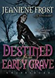 Destined for an Early Grave: A Night Huntress Novel (Playaway Adult Fiction)