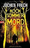'Hochsommermord: Kriminalroman' von Jochen Frech