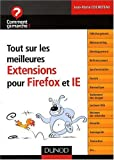 Tout sur les meilleures Extensions pour Firefox et IE