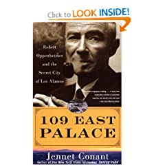 109 East Palace: Robert Oppenheimer and the Secret City of Los Alamos by Jennet Conant