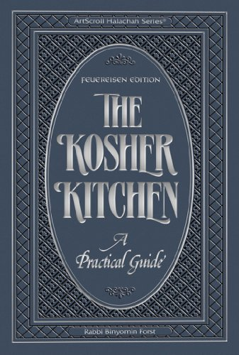 The Kosher Kitchen: A Practical Guide : Feuereisen Edition (Artscroll Halachah; the Kosher Kitchen) by Binyomin Forst